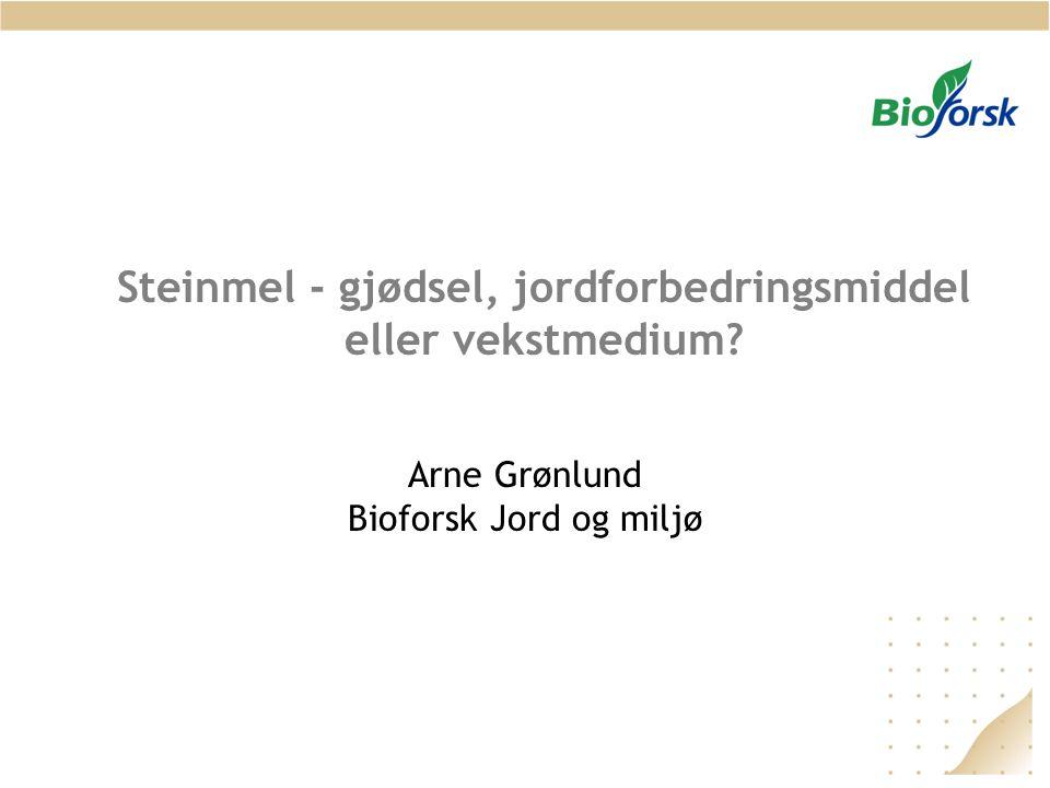 Steinmel - gjødsel, jordforbedringsmiddel eller vekstmedium