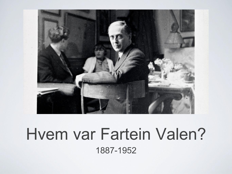 Hvem var Fartein Valen 1887-1952