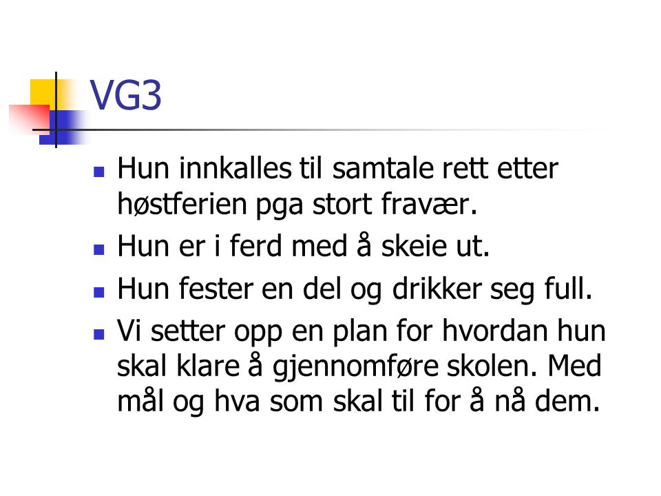 VG3 Hun innkalles til samtale rett etter høstferien pga stort fravær.