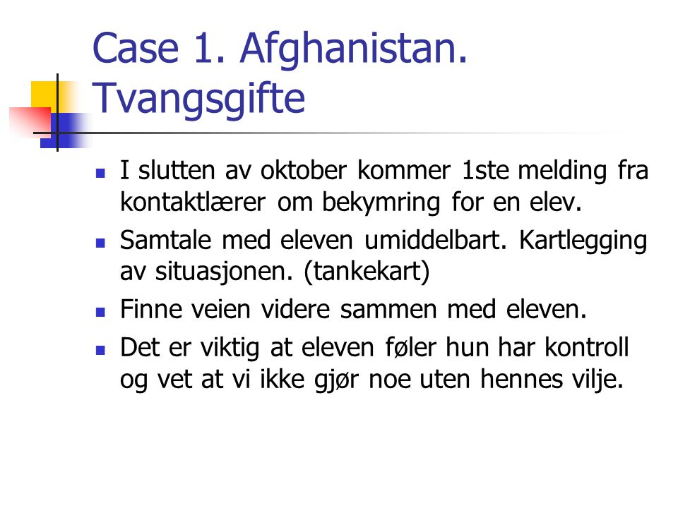 Case 1. Afghanistan. Tvangsgifte