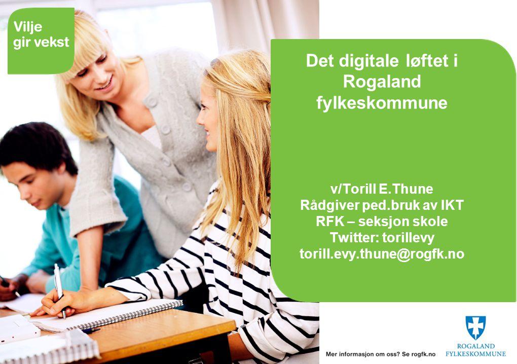 Det digitale løftet i Rogaland fylkeskommune v/Torill E