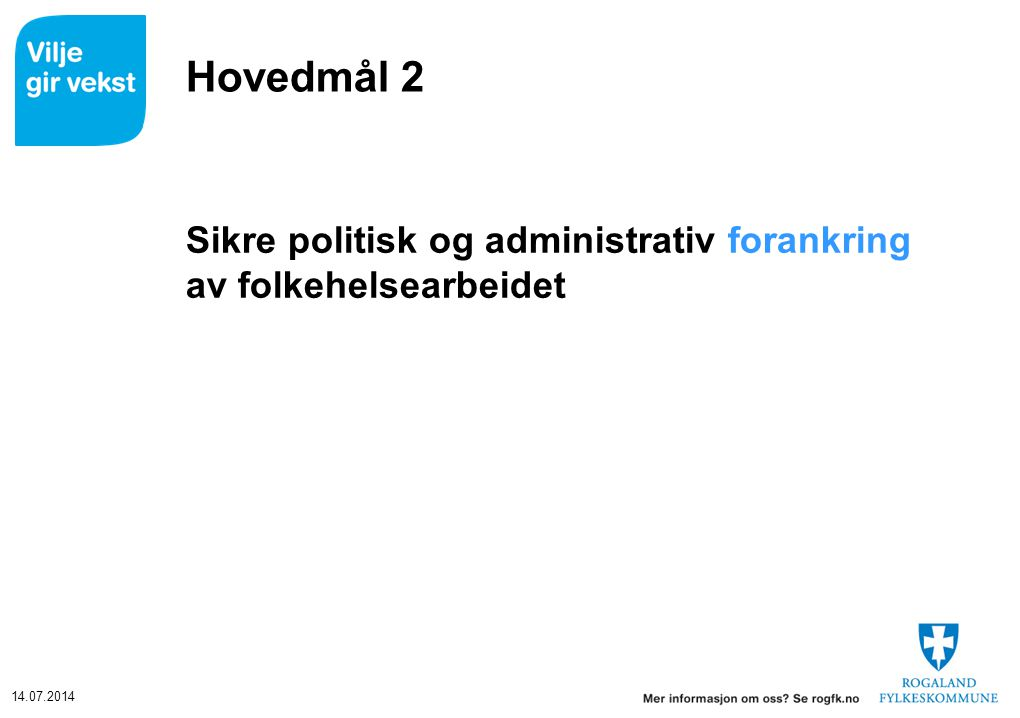 Hovedmål 2 Sikre politisk og administrativ forankring av folkehelsearbeidet