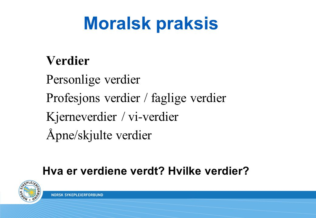 Moralsk praksis Verdier Personlige verdier