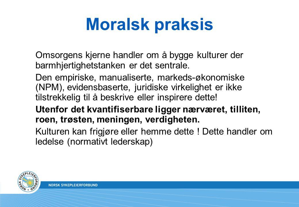 Moralsk praksis Omsorgens kjerne handler om å bygge kulturer der barmhjertighetstanken er det sentrale.