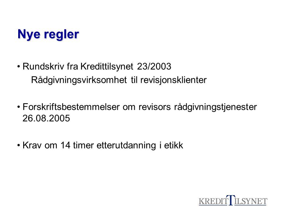 Nye regler Rundskriv fra Kredittilsynet 23/2003