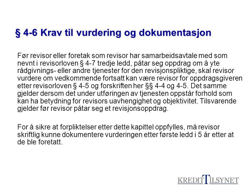 § 4-6 Krav til vurdering og dokumentasjon