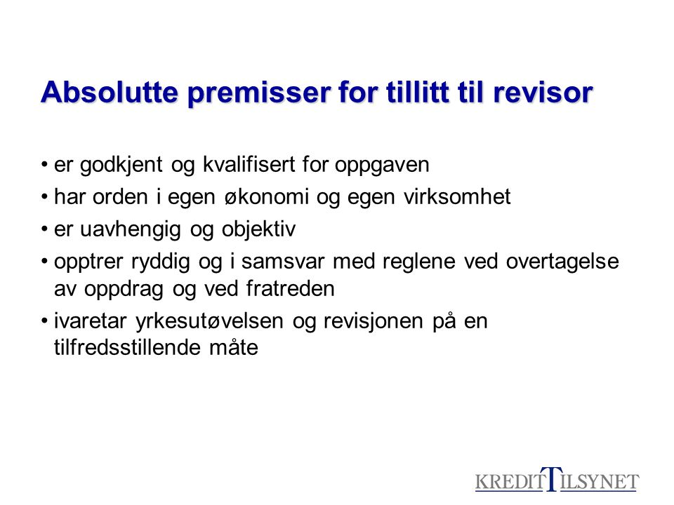 Absolutte premisser for tillitt til revisor