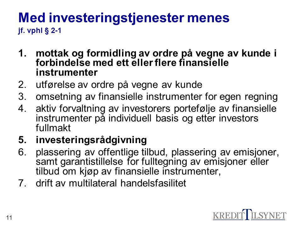 Med investeringstjenester menes jf. vphl § 2-1