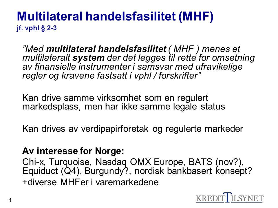 Multilateral handelsfasilitet (MHF) jf. vphl § 2-3