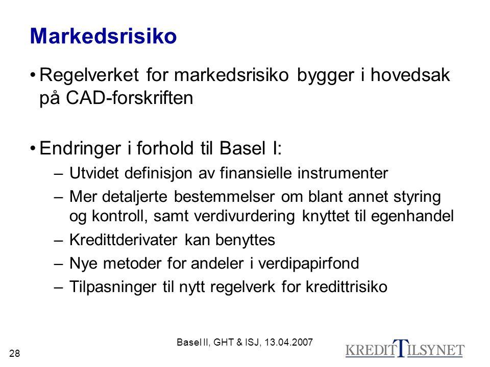 Markedsrisiko Regelverket for markedsrisiko bygger i hovedsak på CAD-forskriften. Endringer i forhold til Basel I: