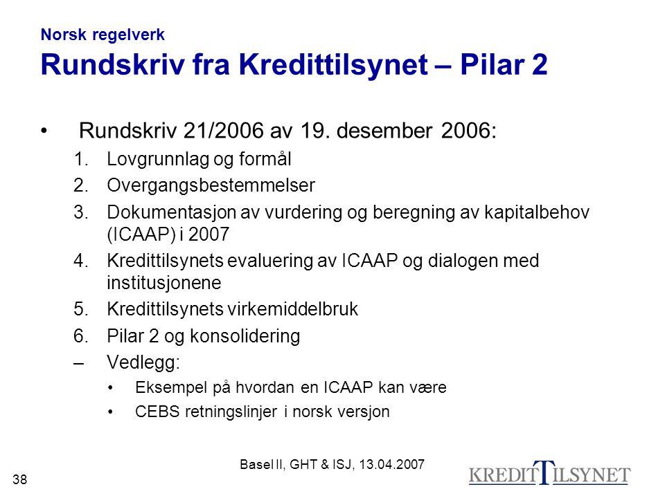 Norsk regelverk Rundskriv fra Kredittilsynet – Pilar 2