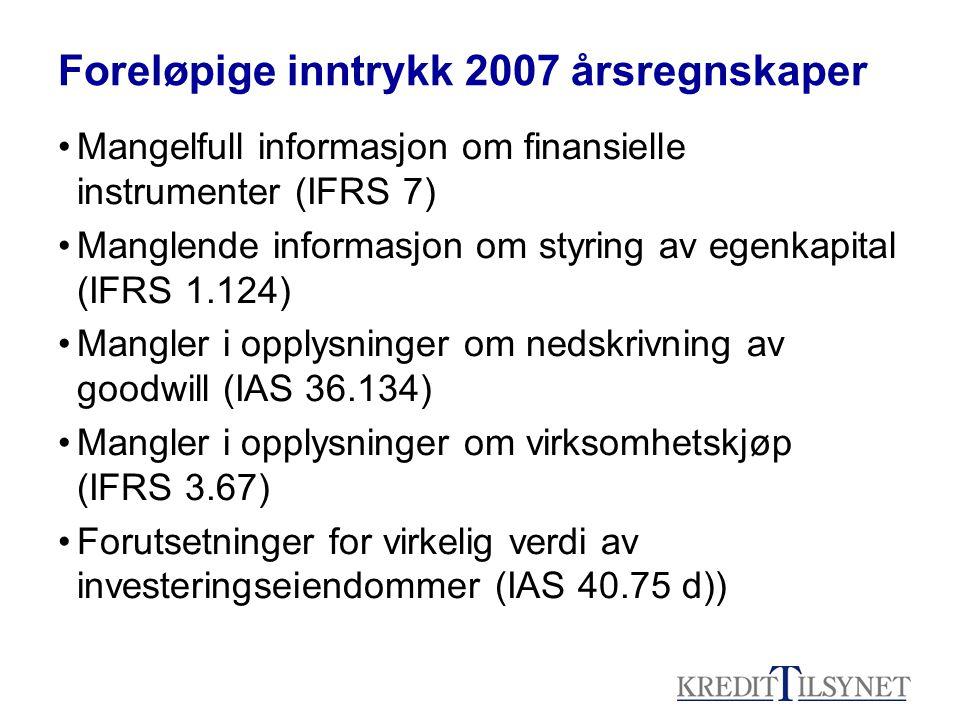 Foreløpige inntrykk 2007 årsregnskaper