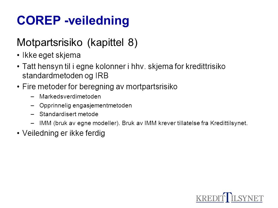 COREP -veiledning Motpartsrisiko (kapittel 8) Ikke eget skjema