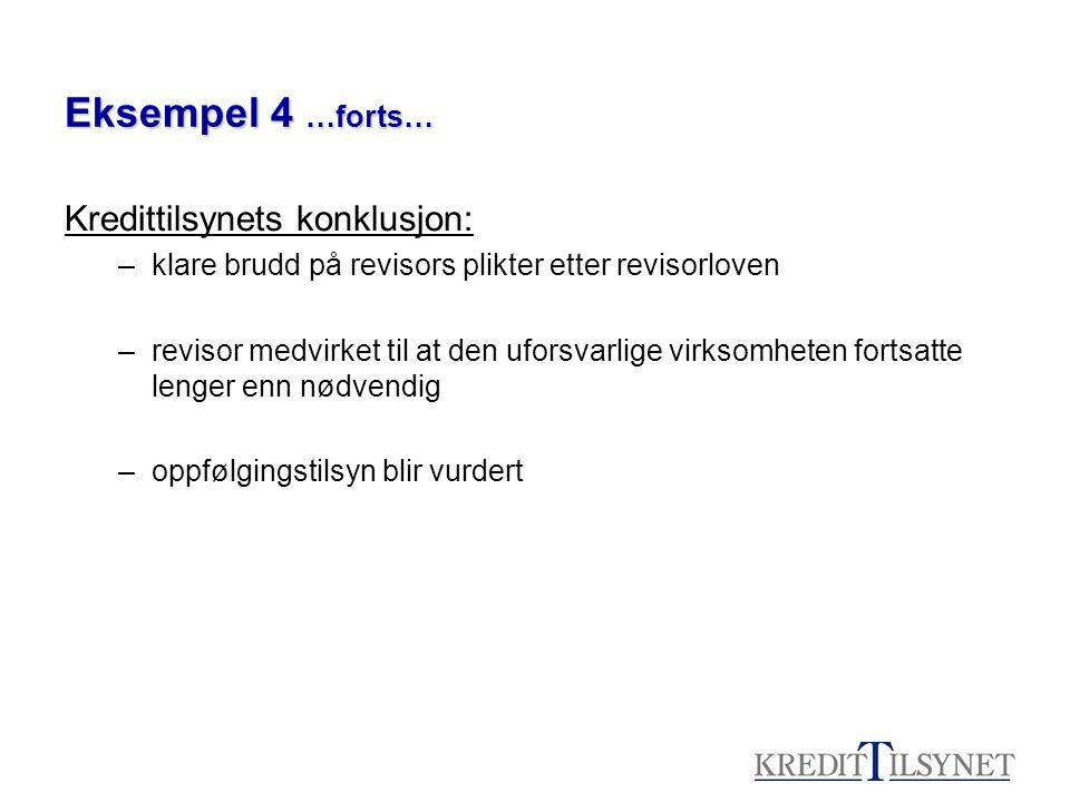 Eksempel 4 …forts… Kredittilsynets konklusjon: