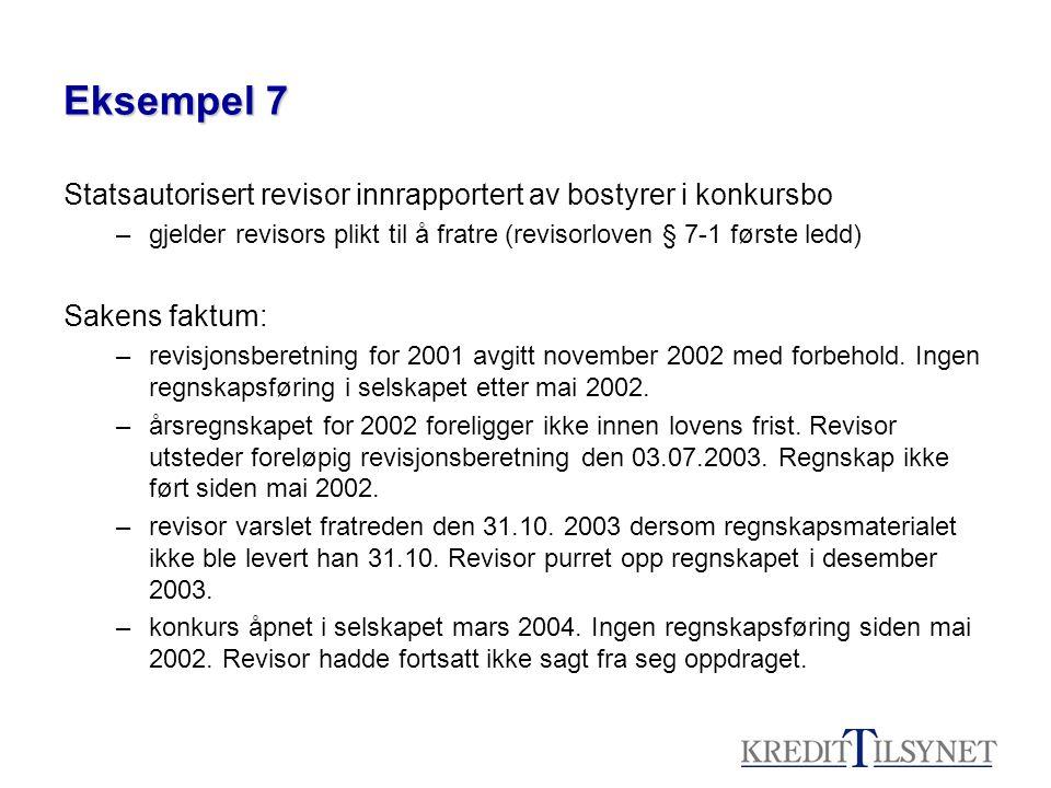 Eksempel 7 Statsautorisert revisor innrapportert av bostyrer i konkursbo. gjelder revisors plikt til å fratre (revisorloven § 7-1 første ledd)