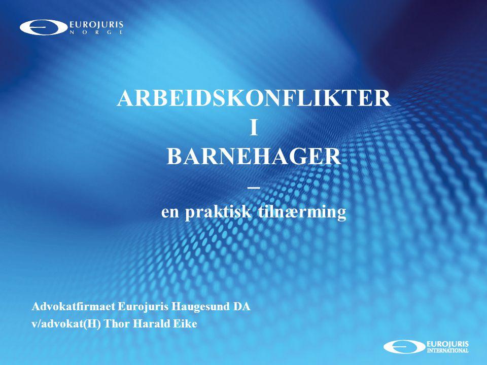 ARBEIDSKONFLIKTER I BARNEHAGER – en praktisk tilnærming