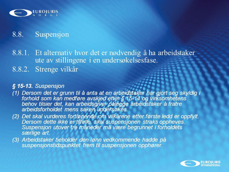 8.8. Suspensjon 8.8.1. Et alternativ hvor det er nødvendig å ha arbeidstaker ute av stillingene i en undersøkelsesfase.