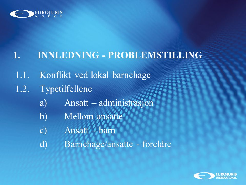 1. INNLEDNING - PROBLEMSTILLING
