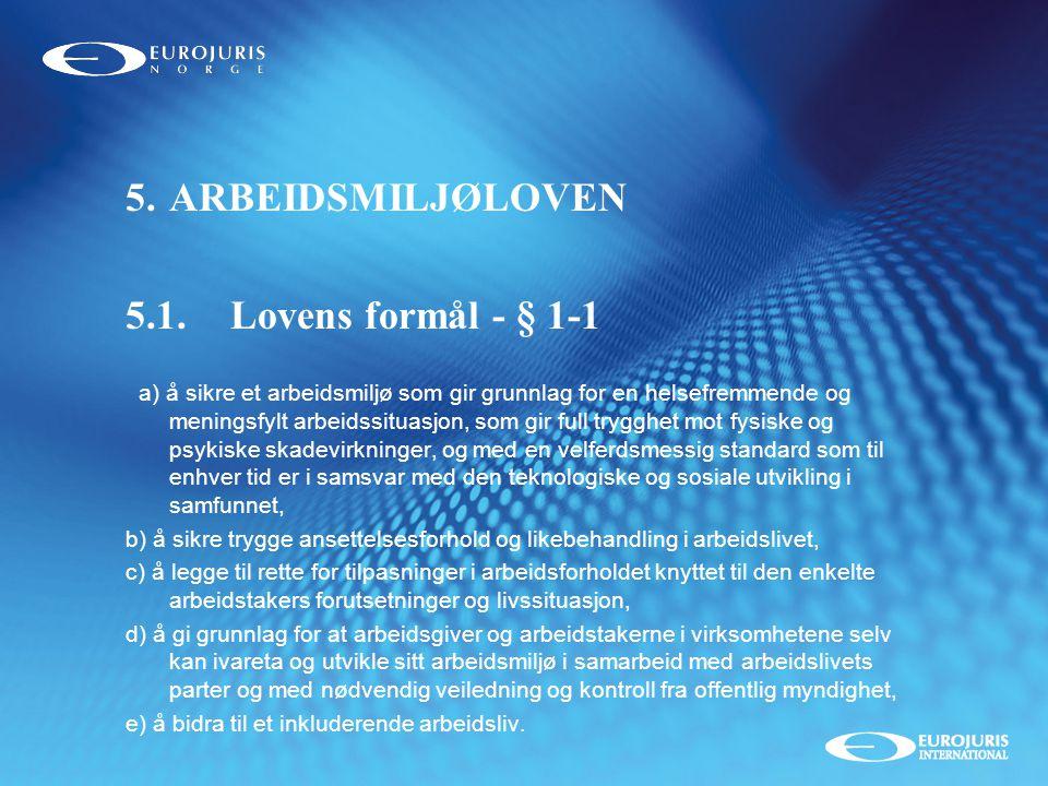 ARBEIDSMILJØLOVEN 5.1. Lovens formål - § 1-1
