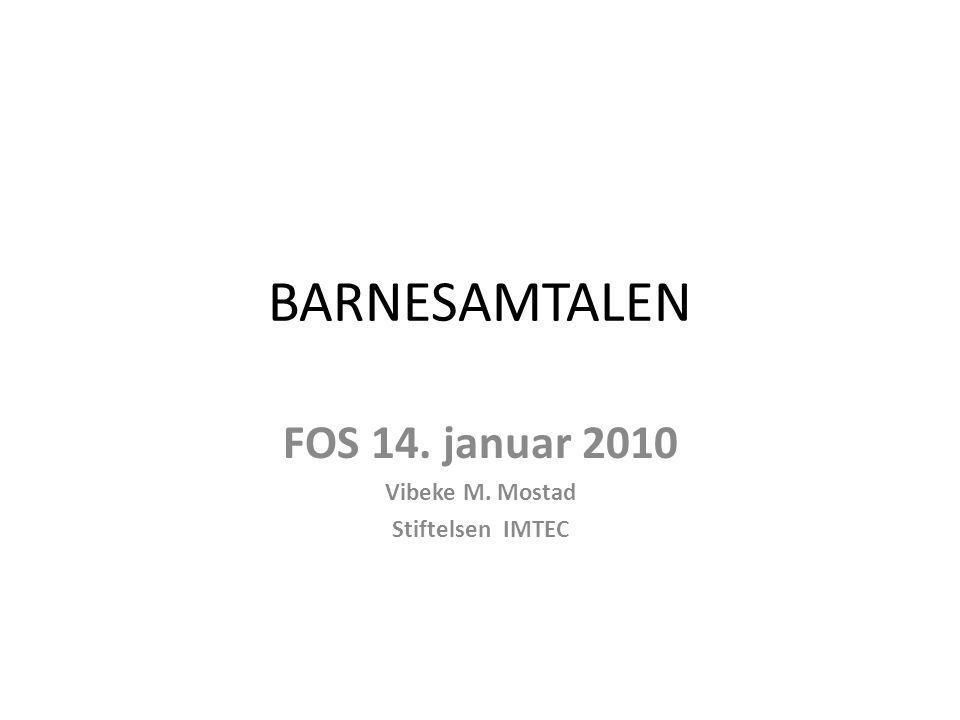 FOS 14. januar 2010 Vibeke M. Mostad Stiftelsen IMTEC