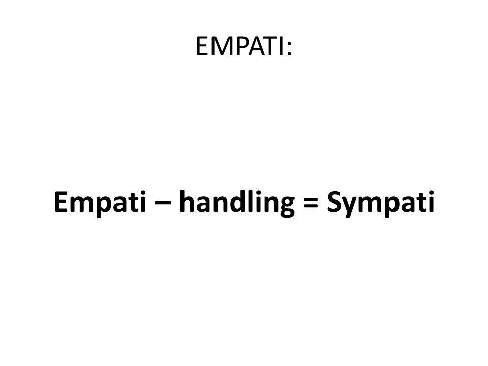 Empati – handling = Sympati
