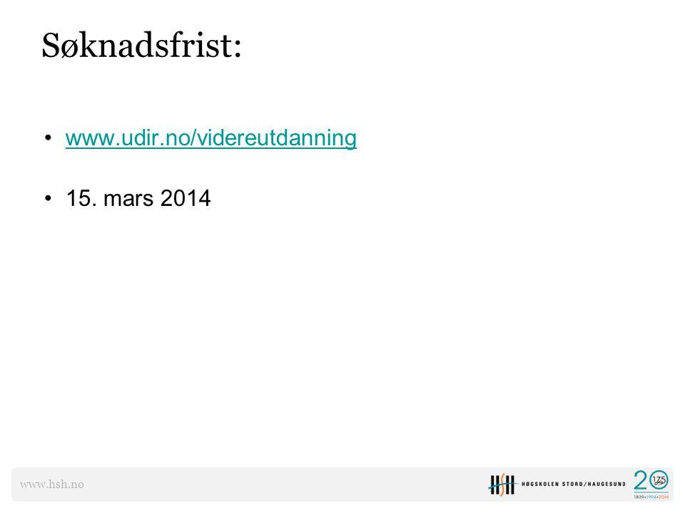 Søknadsfrist: www.udir.no/videreutdanning 15. mars 2014