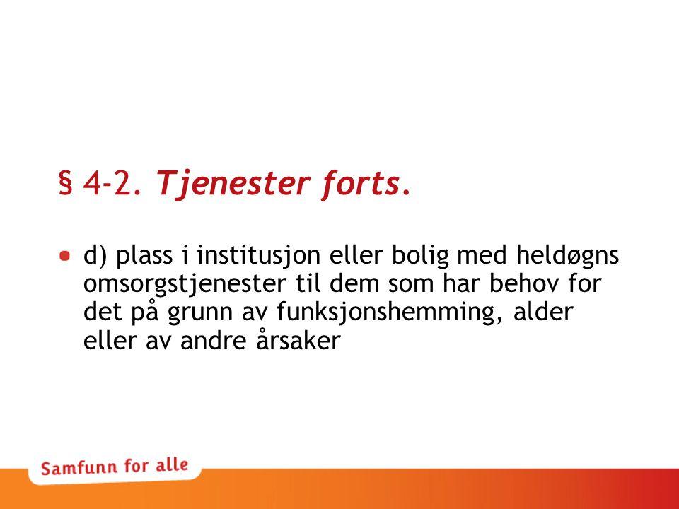 § 4-2. Tjenester forts.