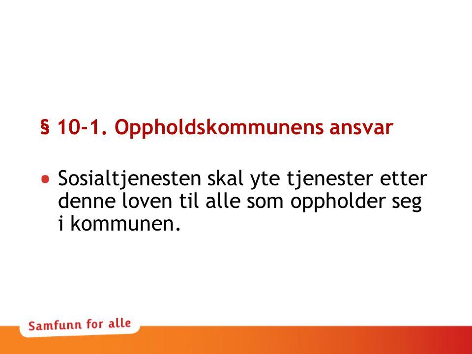 § 10-1. Oppholdskommunens ansvar