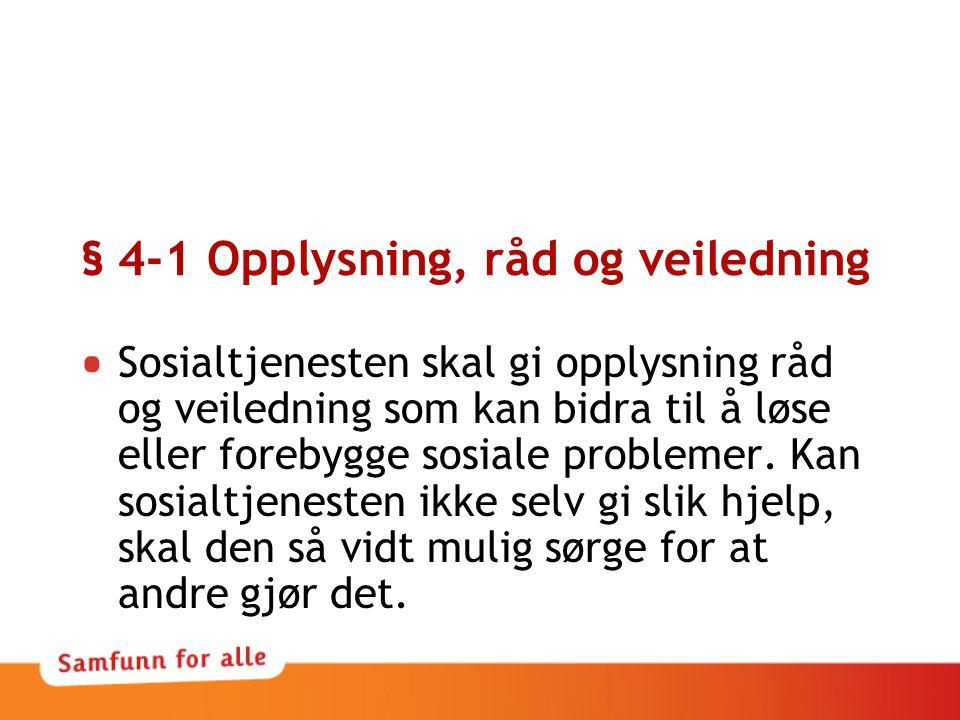 § 4-1 Opplysning, råd og veiledning