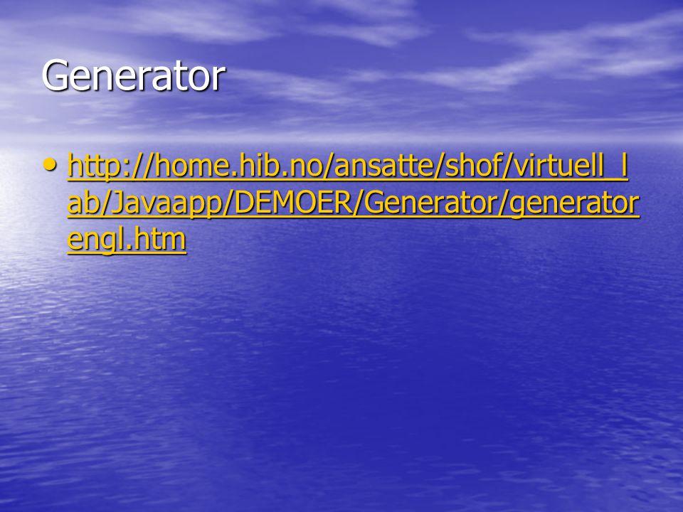 Generator http://home.hib.no/ansatte/shof/virtuell_lab/Javaapp/DEMOER/Generator/generatorengl.htm