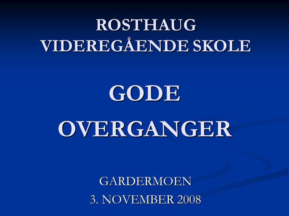 ROSTHAUG VIDEREGÅENDE SKOLE