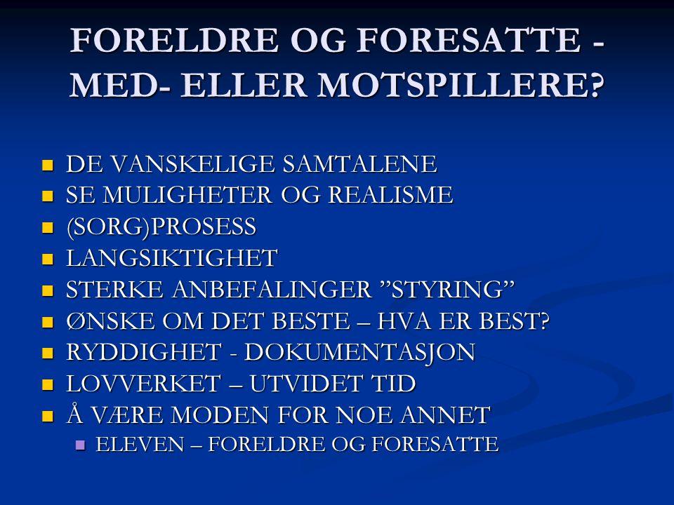 FORELDRE OG FORESATTE - MED- ELLER MOTSPILLERE