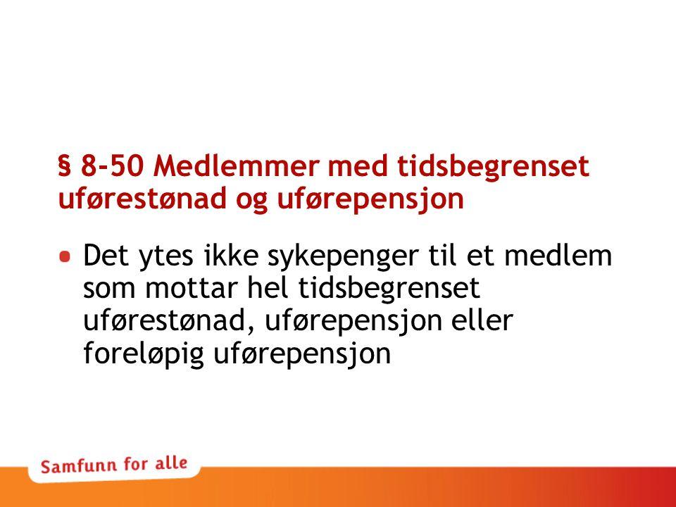 § 8-50 Medlemmer med tidsbegrenset uførestønad og uførepensjon