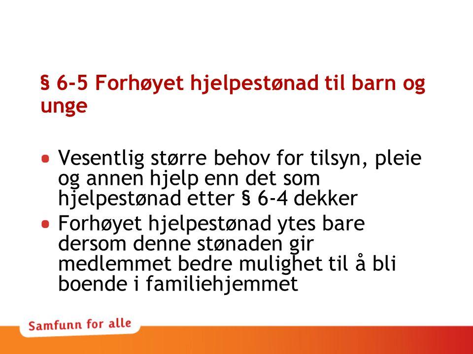 § 6-5 Forhøyet hjelpestønad til barn og unge