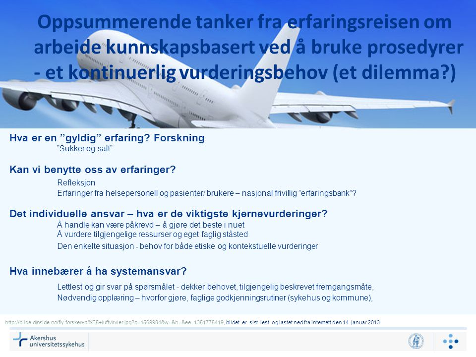 Oppsummerende tanker fra erfaringsreisen om arbeide kunnskapsbasert ved å bruke prosedyrer - et kontinuerlig vurderingsbehov (et dilemma )