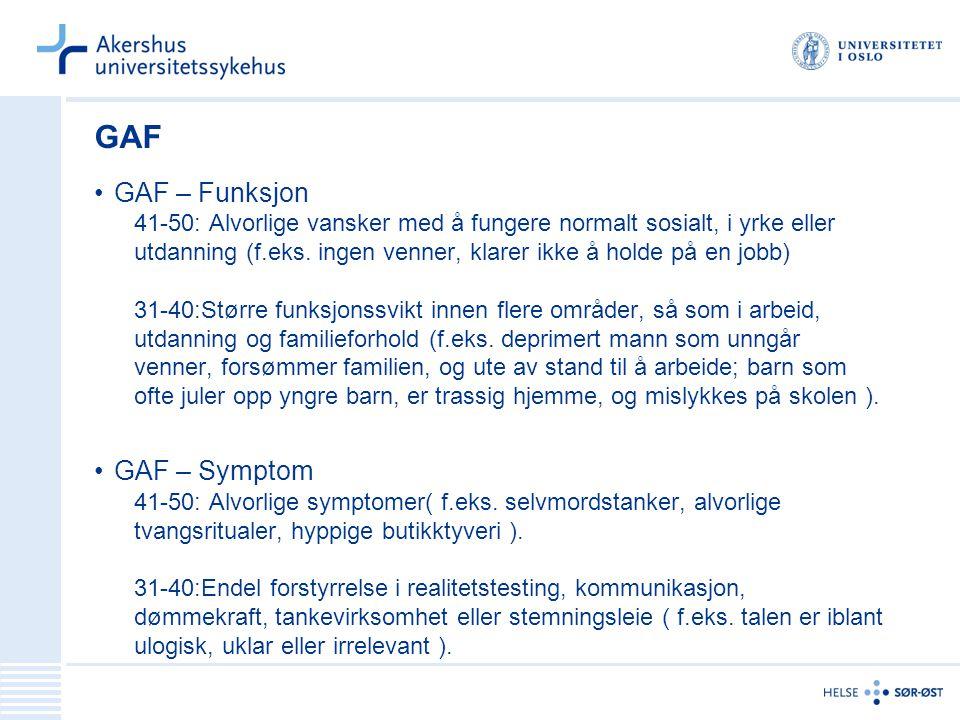 GAF GAF – Funksjon GAF – Symptom