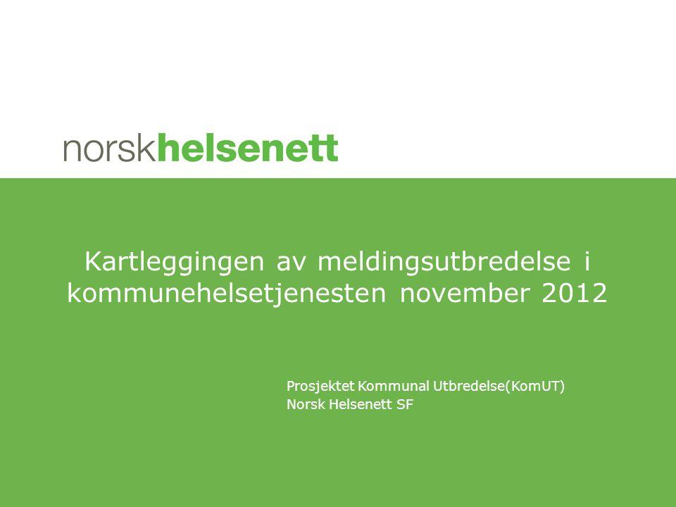 Prosjektet Kommunal Utbredelse(KomUT) Norsk Helsenett SF