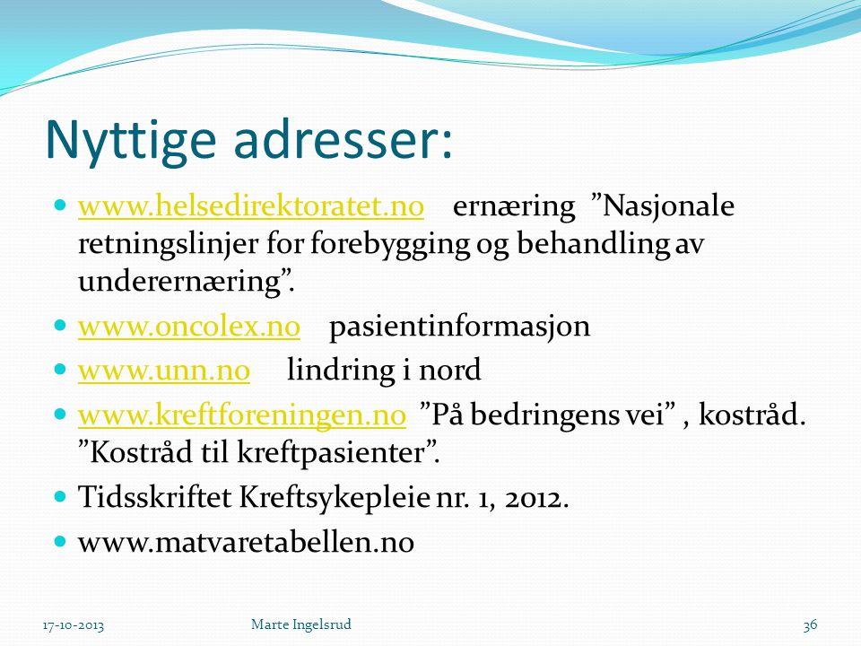 Nyttige adresser: www.helsedirektoratet.no ernæring Nasjonale retningslinjer for forebygging og behandling av underernæring .