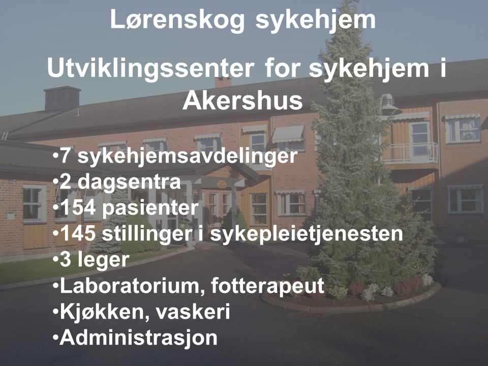 Lørenskog sykehjem Utviklingssenter for sykehjem i Akershus