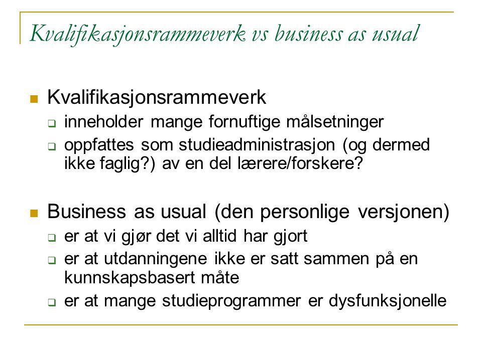 Kvalifikasjonsrammeverk vs business as usual