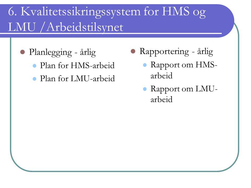 6. Kvalitetssikringssystem for HMS og LMU /Arbeidstilsynet