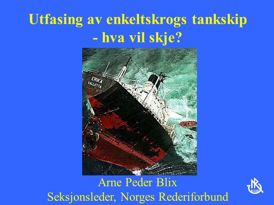 Utfasing av enkeltskrogs tankskip