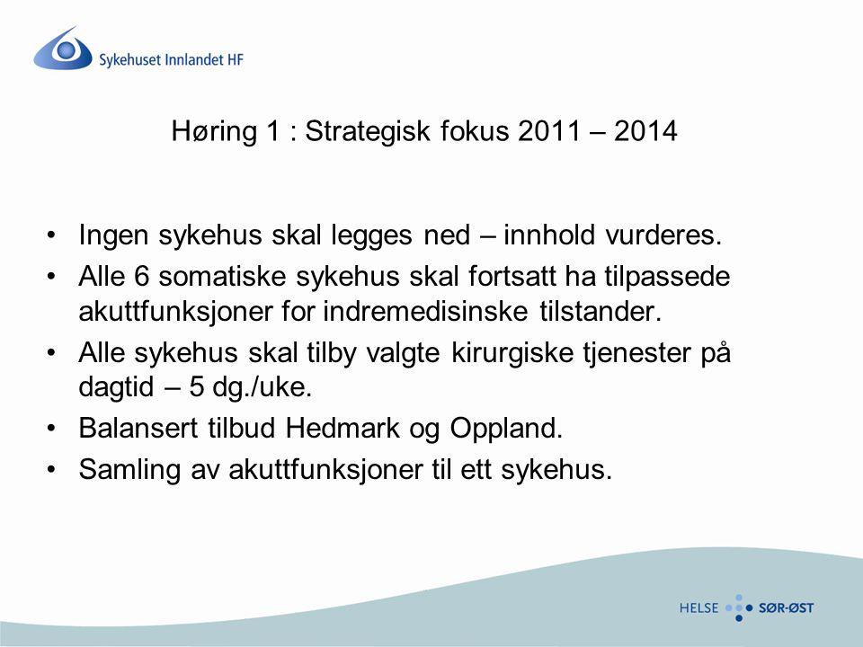 Høring 1 : Strategisk fokus 2011 – 2014