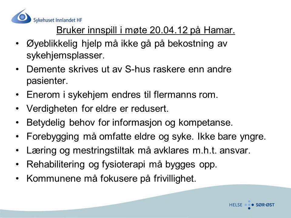 Bruker innspill i møte 20.04.12 på Hamar.