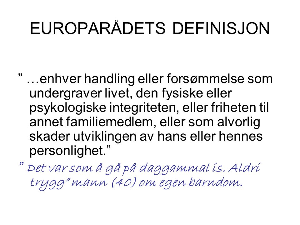 EUROPARÅDETS DEFINISJON