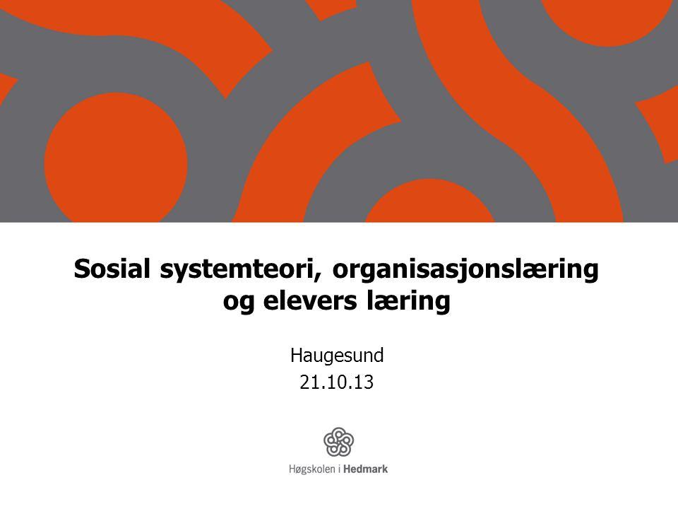 Sosial systemteori, organisasjonslæring og elevers læring