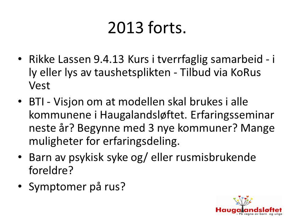 2013 forts. Rikke Lassen 9.4.13 Kurs i tverrfaglig samarbeid - i ly eller lys av taushetsplikten - Tilbud via KoRus Vest.