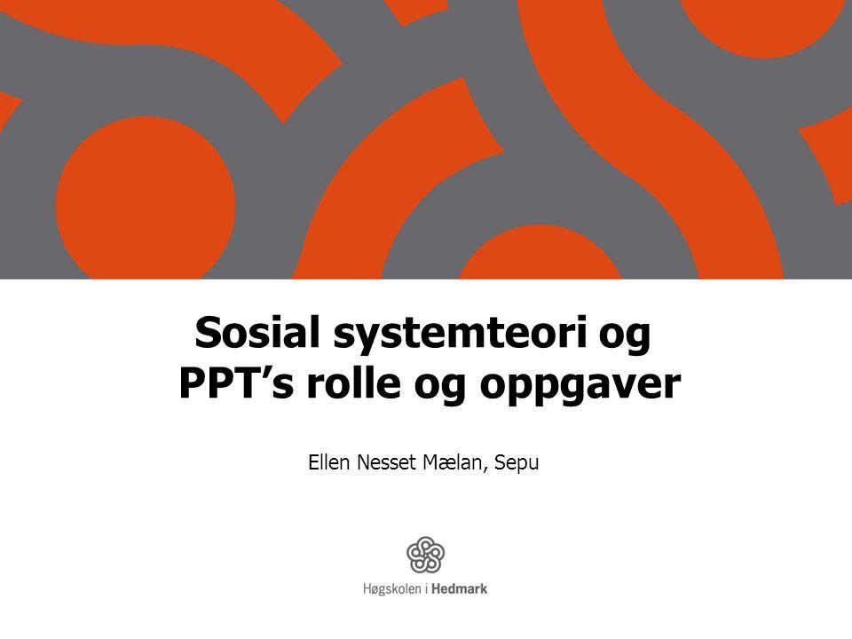 Sosial systemteori og PPT's rolle og oppgaver