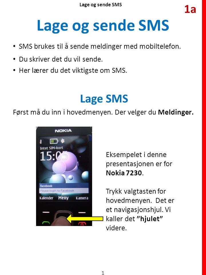 Lage og sende SMS 1a Lage SMS