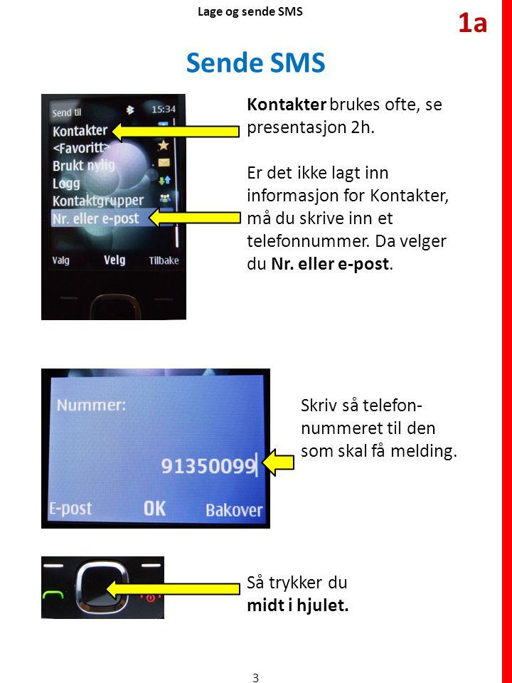 1a Sende SMS Kontakter brukes ofte, se presentasjon 2h.
